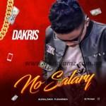 MUSIC: Dakris – No Salary