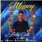 MUSIC: Lollycute – Money (Prod. By Young Famous)