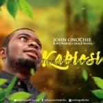 AUDIO + VIDEO: John Onochie – Kabiosi