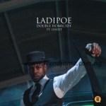 MUSIC: LadiPoe Ft. Ghost – Double Homicide