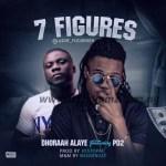 MUSIC: Dhoraah Alaye – 7 Figures Ft. PD2
