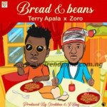 MUSIC: Terry Apala – Bread & Beans Ft. Zoro
