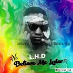 ALBUM: LHD – Believe Me Later