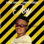 MUSIC: Chris Dan - Joy Ft. Tunex Wondaz