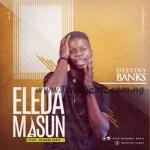MUSIC: Destiny Banks – Eleda Masun