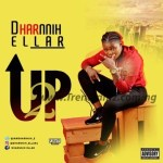 MUSIC: Dharnnih Ellar – Up 2 (Prod. By J'Mo) | @iamdharnnih_E