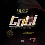 MUSIC: Jegz – TOTI (Tip Of The Iceberg)