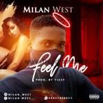 MUSIC: Milan West - Feel Me