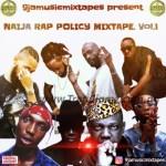 DJ MIX: Dj Lyrics - Naija Rap Policy Mixtape Vol. 1