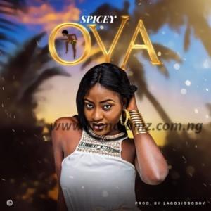 MUSIC: Spicey - Oya (Prod. by Lagosigboboy)