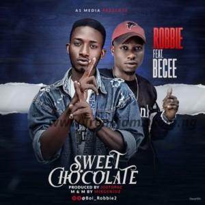 MUSIC: Robbie - Sweet Chocolate Ft. Becee