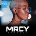 MUSIC: MrcyU – Mrcy