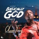 MUSIC: Oluwa Terry - Basically God (Prod. Princeton)