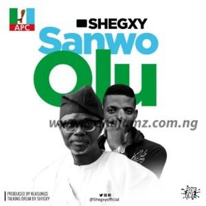 MUSIC: Shegxy – Sanwo Olu
