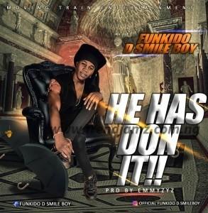 GOSPEL MUSIC: Funkido D SmileBoy – He Has Done It