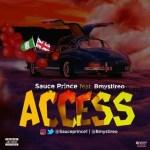 MUSIC: Sauce Prince Ft. Bmystireo – Access