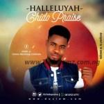 GOSPEL MUSIC: Chido Praise – Halleluyah