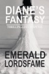 "Gist: Controversial New Novel ""Diane's Fantasy"" Opens Debate On Enigmatic Writer, Emerald Lordsfame"