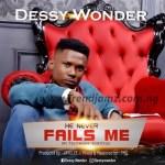 GOSPEL MUSIC: Dessy Wonder – He Never Fails Me (Prod By JayClef)