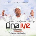 AUDIO + VIDEO: Queen Mowunmee & CCC Youths – Ona Iye (Path Of Salvation)