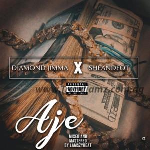 MUSIC: Diamond Jimma X Sheandeot - Aje   @shean_omobabae
