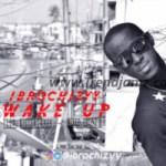 MUSIC: Ibrochizyy – Wake Up (Prod. Killertunes)