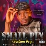 MUSIC: Feelam Boy – Small Pin