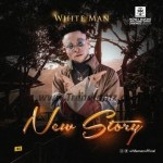 MUSIC: White Man – New Story