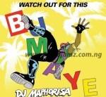 AUDIO + VIDEO: Major Lazer – Watch Out For This (Bumaye) (DJ Maphorisa & DJ Raybel Remix)