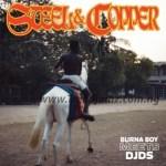 EP: Burna Boy x DJDS – Steel & Copper