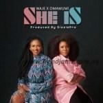 MUSIC: Waje & Omawunmi – She Is