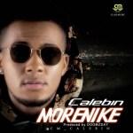AUDIO + VIDEO: Calebin – Morenike