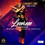 MUSIC: Danny Dre – Lesekese Ft. Frankson Montana