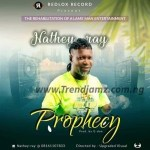 MUSIC: Nathey Ray – Prophecy