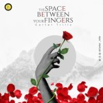 MUSIC: Carter Trillz - The Space Between Your Fingers