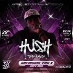 Event: Rapmania Tha X Backs Hush (The Rave) Party As Hypeman   @Rapmaniax