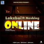 MUSIC: Lekzboii Ft. Nevking - Online
