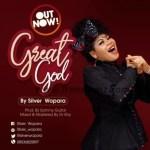 GOSPEL MUSIC: Silver Wopara – Great God