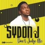 MUSIC: Sydon Jay – Don't Judge Me