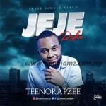 MUSIC: Teenorapzee - Jeje (Refix)
