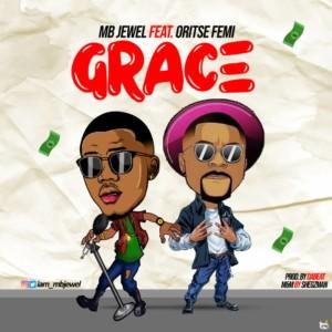 MUSIC: MB Jewel Ft. Oritse Femi – Grace (Prod By Dabeat)
