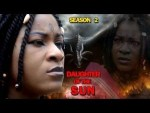 DOWNLOAD: Daughter Of The Sun Season 2 - Latest Nigerian Nollywood Nollywood Movie