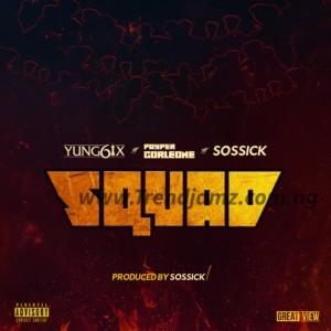 MUSIC: Yung6ix Ft. Sossick & Payper Corleone – Squad