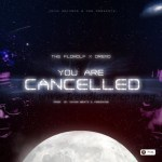 AUDIO + VIDEO: The Flowolf & Dremo – You Are Cancelled