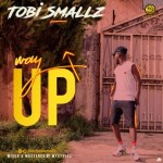 AUDIO + VIDEO: Tobi Smallz – Way Up