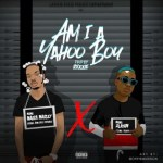 Lyrics: Naira Marley & Zlatan - Am I A Yahoo Boy