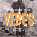 MUSIC: Rhapsodic X Shanex X Tic Talk – Vibes