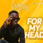 MUSIC: Sokay – For My Head
