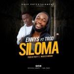 AUDIO & VIDEO: Ennys Ft. Trod – Siloma