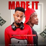 MUSIC: Spices Ft. Zico Black – Made It